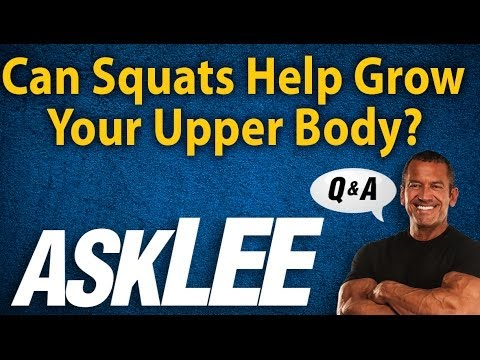 Squats - Can They Help Grow Your Upper Body? - Lee Labrada