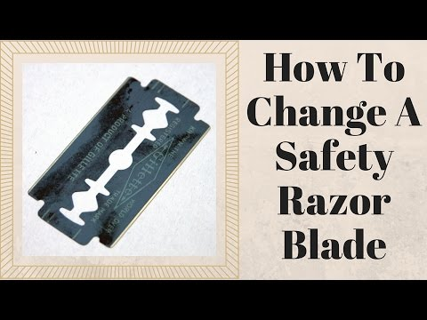 How To Change A Safety Razor Blade