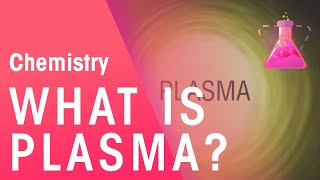 Download What Is Plasma | Chemistry for All | FuseSchool Video