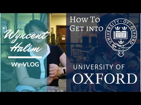 Wy-VLOG #4: How To Get into Oxford University