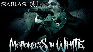 ¿Sabias Que...? - Motionless In White