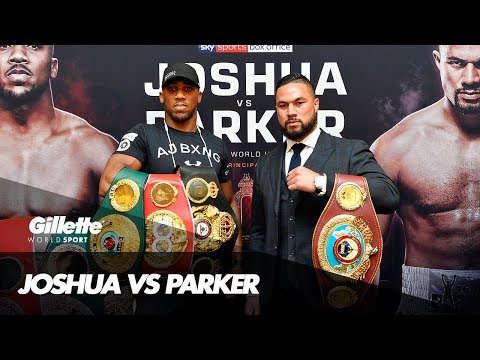 Anthony Joshua vs Joseph Parker Preview | Gillette World Sport