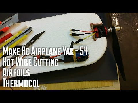 How To Make A RC Airplane Yak-54 3D With Airfoils - Hot Wire - Thermocol