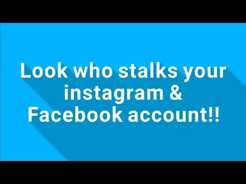 LOOK WHO'S STALKING YOUR INSTAGRAM & FACEBOOK ACCOUNT!!