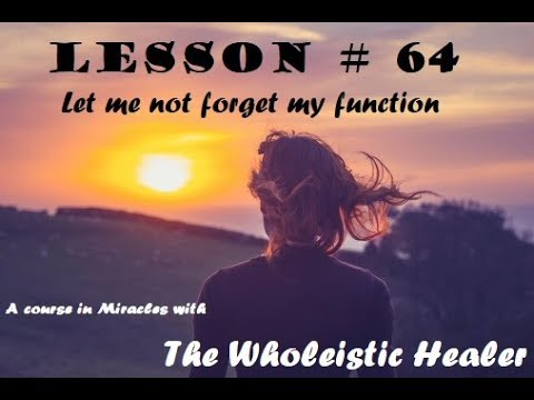 A COURSE IN MIRACLES WORKBOOK LESSON 64