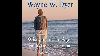 Audiobook: Wayne Dyer - Wisdom of the Ages: 60 days of Enlightenment (Fixed)