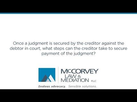 Once a judgment is secured by the creditor against the debtor in court, what steps