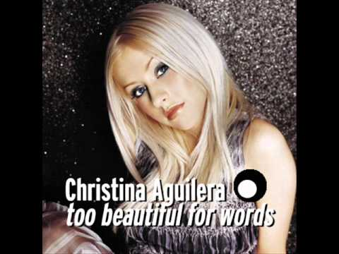 Christina Aguilera - Too Beautiful For Words