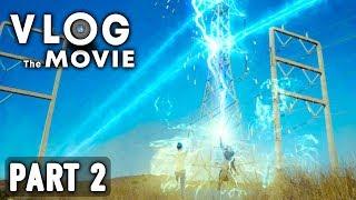 VLOG THE MOVIE!! (PART 2)