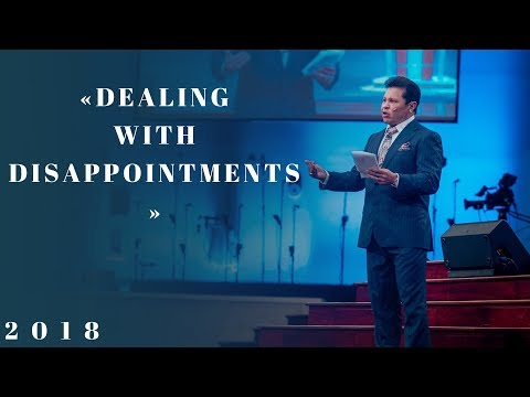 Dealing With Disappointments - Apostle Guillermo Maldonado | June 3, 2018