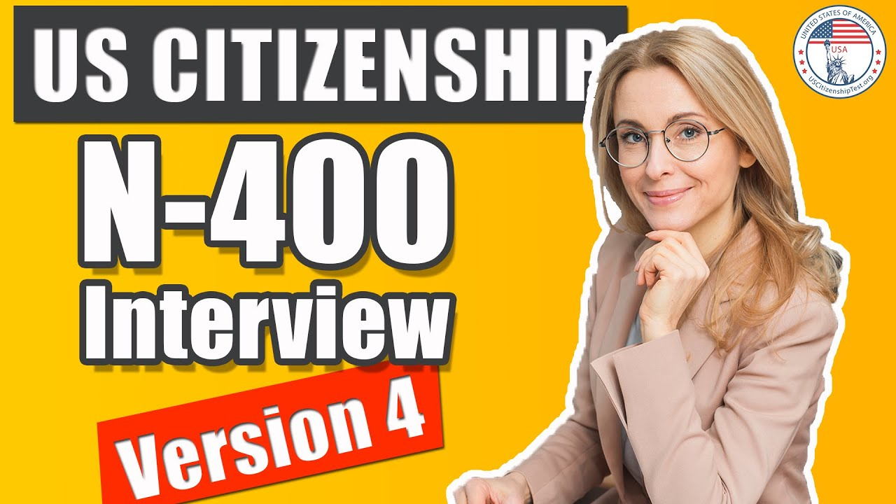 US Citizenship Interview 2021 Version 4 N400 (Entrevista De Naturalización De EE UU v4)
