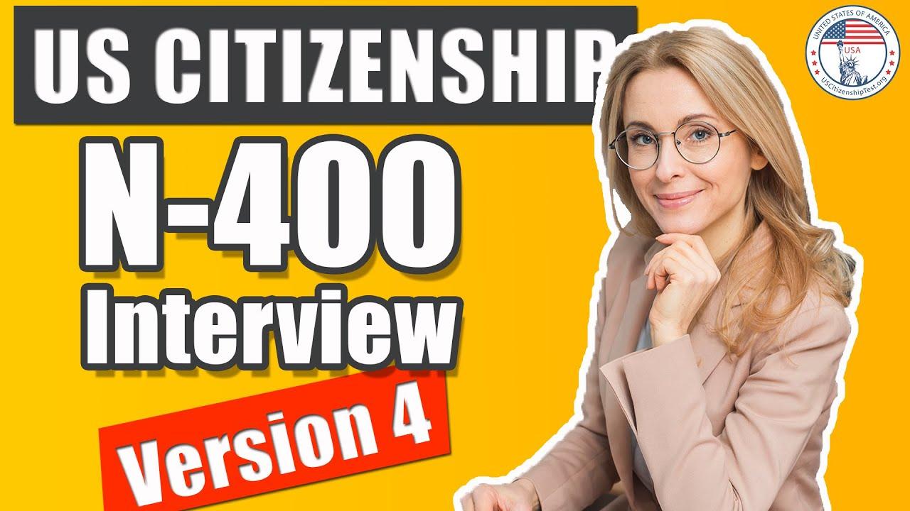 US Citizenship Interview 2021 Version 4 N400 (Entrevista De Naturalización De EE UU v4)