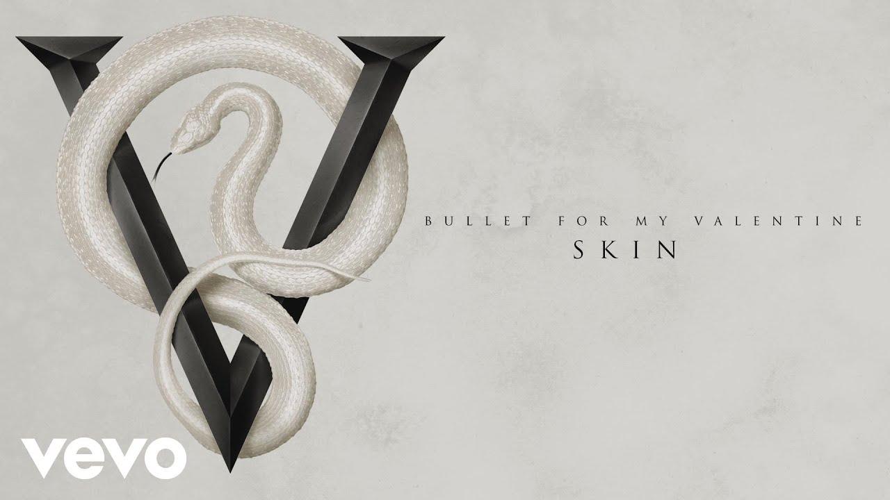 Bullet For My Valentine - Skin