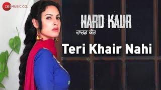 Teri Khair Nahi - Hard Kaur | Nooran Sisters | Drishti Grewal, Nirmal Rishi & Deana Uppal