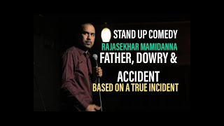 Father, Dowry & Accident| Stand Up Comedy | Rajasekhar Mamidanna
