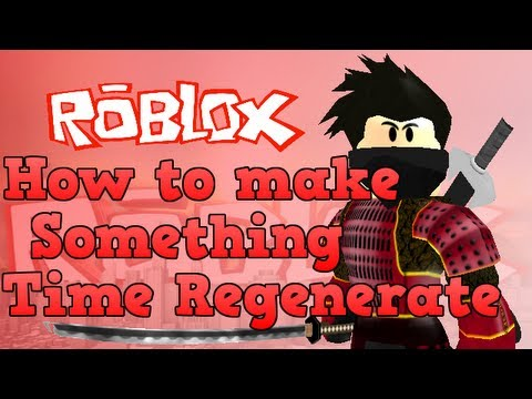 *1080p HD 2013* Roblox How To Make Something Time Regenerate