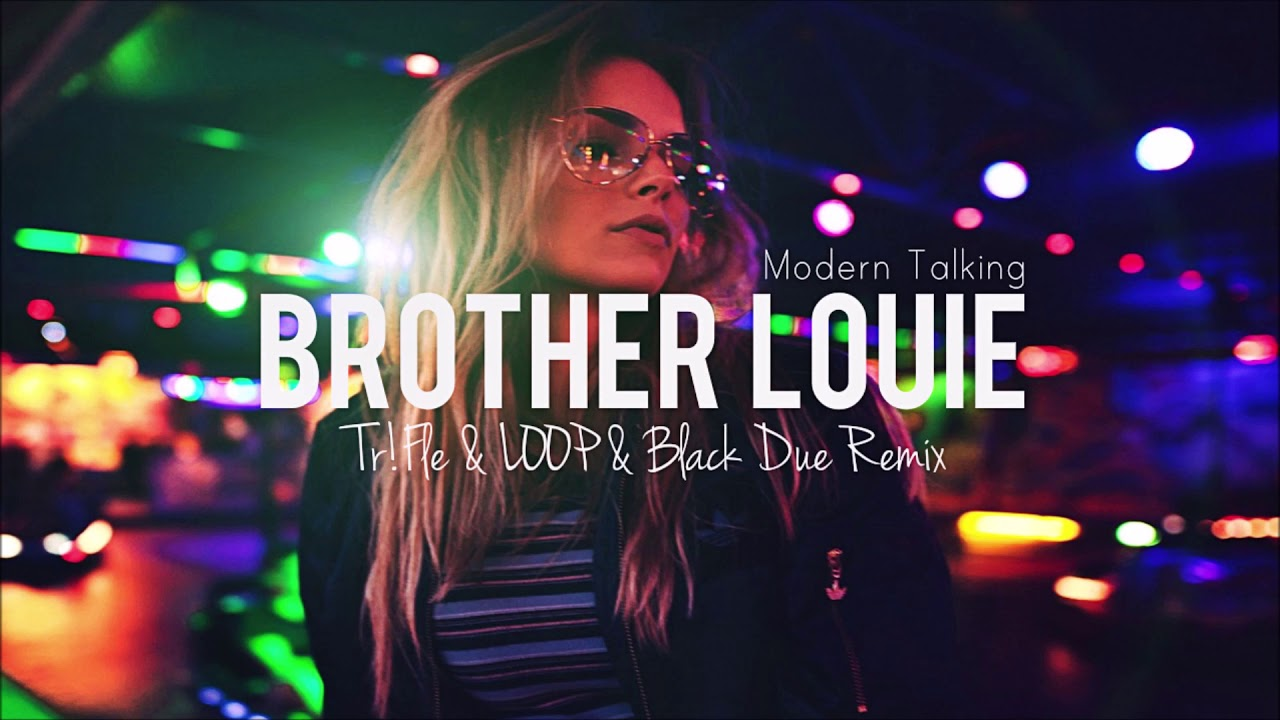 Modern Talking - Brother Louie (Tr!Fle & LOOP & Black Due Remix) NOWOŚĆ DANCE 2020