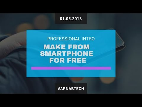 How to make free professional intro from smart phone just a few minutes in 2018 | Must watch |
