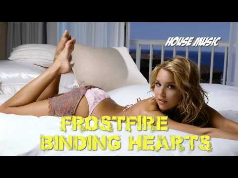 Frostfire|Binding Hearts (House Music)