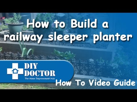 Building a Railway Sleeper planter or flower bed