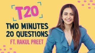Pinkvilla T20: Rakul Preet Singh answers 20 RAPID FIRE questions in 2 minutes | De De Pyaar De