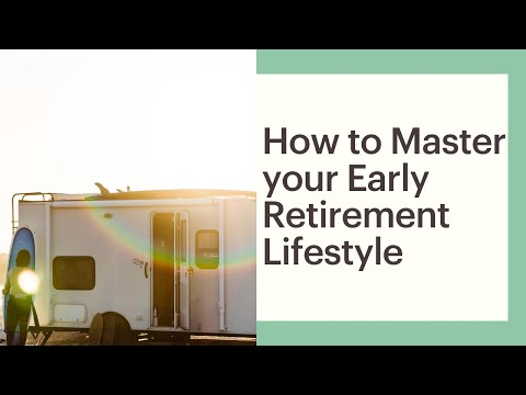 How to Master your Early Retirement Lifestyle
