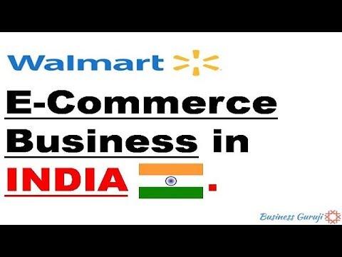 Walmart's E-Commerce Business in INDIA !