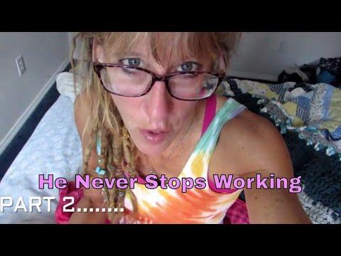 HE NEVER STOPS WORKING!!!