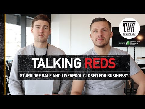 TALKING REDS: Sturridge Sale and Liverpool closed for business?