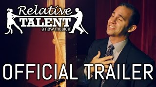 Relative Talent  OFFICIAL Trailer