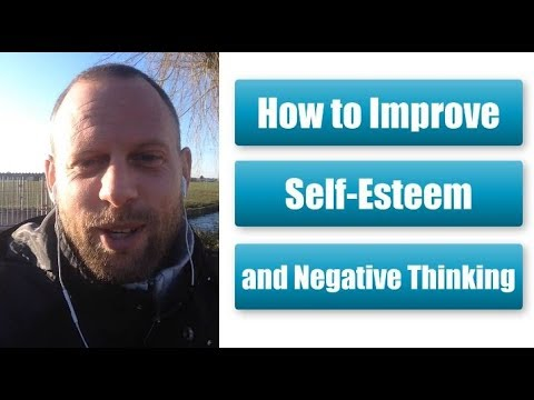 How to Improve Your Self-Esteem and Negative Thinking