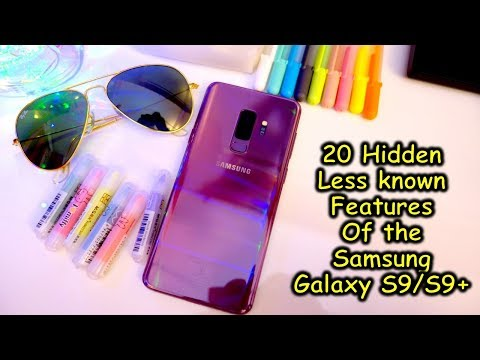 20 hidden features of the Samsung Galaxy S9/S9+ you MUST know about