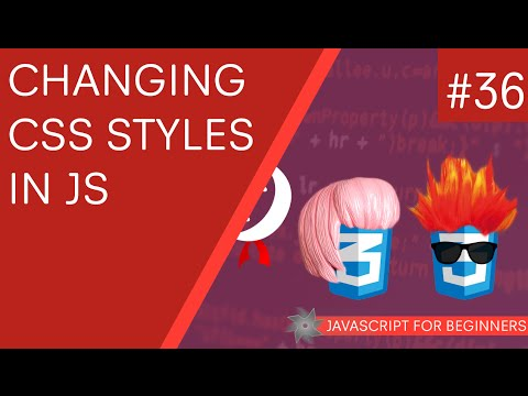 JavaScript Tutorial For Beginners #36 - Changing CSS Styles