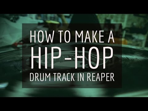 HOW TO MAKE A QUICK HIP-HOP DRUM TRACK IN REAPER