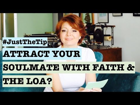 Attract Your Soulmate with the LOA and Faith in God! (Dating Advice)