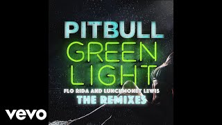 Pitbull - Greenlight (Alex Ross Extended Mix) [Audio] ft. Flo Rida, LunchMoney Lewis
