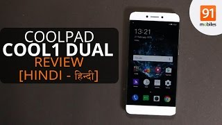 Coolpad Cool1 Dual Hindi Review: Should you buy it in India? [Hindi - हिन्दी]