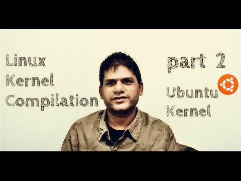 Linux Kernel Compilation - part2 - Ubuntu Kernel Compilation
