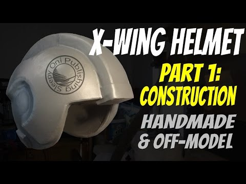 SleepyOni: X-Wing Helmet Part 1 - Construction