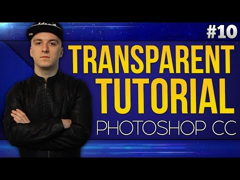 How To Make An Image Transparent EASILY! - Photoshop CC 2017 - Tutorial #10
