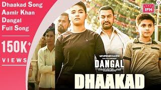 Dhaakad Song   Aamir Khan   Dangal   Full Song