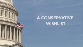 A Real Conservative Wishlist