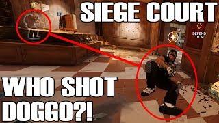 Siege Court: Who Shot Doggo? - Rainbow Six Siege
