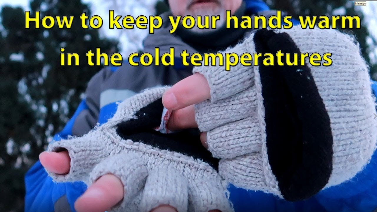 How to keep your hands warm in the cold temperatures