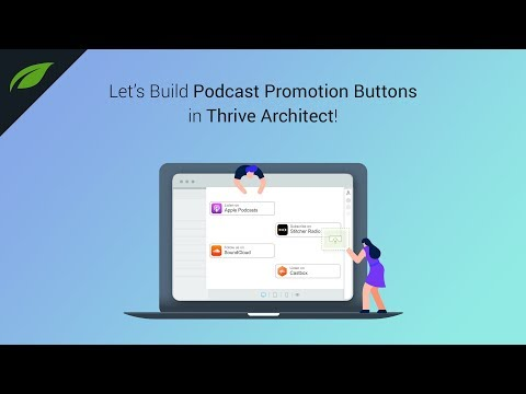 Let's Build Styled Podcast Subscription Buttons with Thrive Architect!