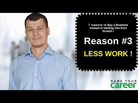 7 reasons to buy a business  #3. LESS WORK