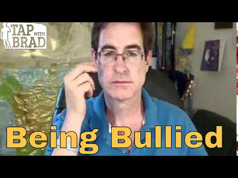 Being Bullied - Tapping with Brad Yates