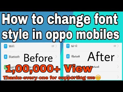 How to change font style in oppo F1s and F3 and A57 other oppo mobiles