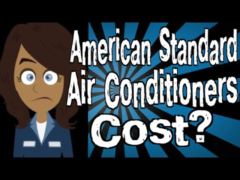 How Much Do American Standard Air Conditioners Cost?
