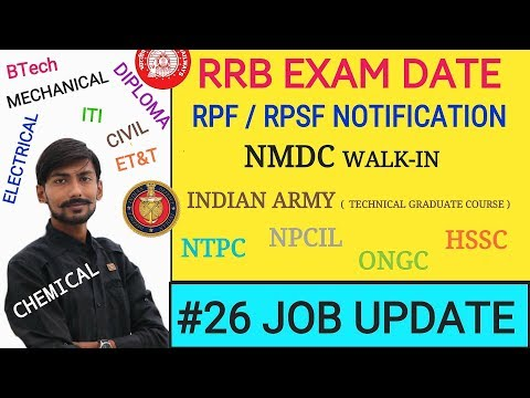 RRB EXAM DATE, RPF/RPSF NOTIFICATION, NMDC (walkin ), ARMY (TGC), HSSC, NTPC & more ~#26 JOB UPDATE